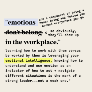 """""""emotions don't belong in the workplace"""" crossed out and re-worked to encourage emotions in the workplace with emotional intelligence."""